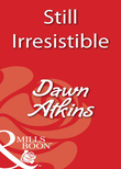 Still Irresistible (Mills & Boon Blaze)