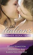 The Italian's Summer Seduction: The Italian's Price / The Sicilian Duke's Demand / The Italian's Seduction (Mills & Boon M&B)