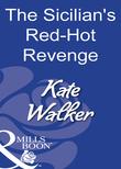The Sicilian's Red-Hot Revenge (Mills & Boon Modern)