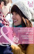 Rescued by his Christmas Angel: Rescued by his Christmas Angel / Christmas at Candlebark Farm (Mills & Boon Cherish)