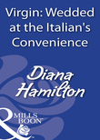 Virgin: Wedded At The Italian's Convenience (Mills & Boon Modern)