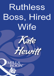 Ruthless Boss, Hired Wife (Mills & Boon Modern)