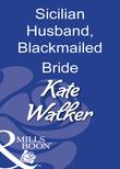 Sicilian Husband, Blackmailed Bride (Mills & Boon Modern)
