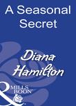 A Seasonal Secret (Mills & Boon Modern)