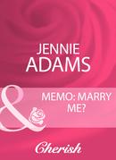 Memo: Marry Me? (Mills & Boon Cherish)
