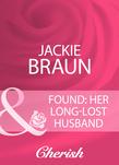 Found: Her Long-Lost Husband (Mills & Boon Cherish)