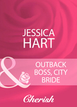 Outback Boss, City Bride (Mills & Boon Cherish)