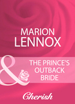 The Prince's Outback Bride (Mills & Boon Cherish)