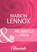 His Miracle Bride (Mills & Boon Cherish)