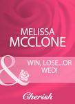 Win, Lose...Or Wed! (Mills & Boon Cherish)
