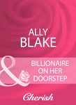 Billionaire On Her Doorstep (Mills & Boon Cherish)