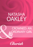 Crowned: An Ordinary Girl (Mills & Boon Cherish)