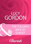 The Italian's Wife By Sunset (Mills & Boon Cherish)