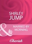 Married By Morning (Mills & Boon Cherish)