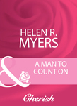 A Man To Count On (Mills & Boon Cherish)