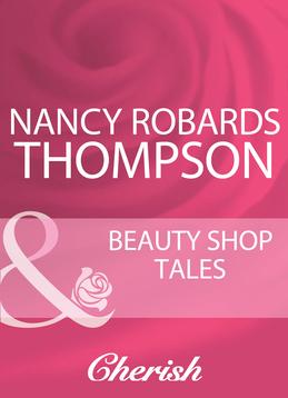 Beauty Shop Tales (Mills & Boon Cherish)