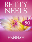 Hannah (Mills & Boon M&B) (Betty Neels Collection, Book 50)