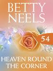 Heaven Around the Corner (Mills & Boon M&B) (Betty Neels Collection, Book 54)