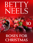 Roses for Christmas (Mills & Boon M&B) (Betty Neels Collection, Book 30)