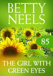 The Girl With Green Eyes (Mills & Boon M&B) (Betty Neels Collection, Book 85)