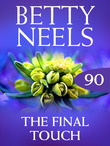 The Final Touch (Mills & Boon M&B) (Betty Neels Collection, Book 90)