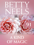 A Kind of Magic (Mills & Boon M&B) (Betty Neels Collection, Book 91)