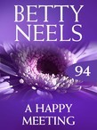 A Happy Meeting (Mills & Boon M&B) (Betty Neels Collection, Book 94)