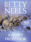 The Quiet Professor (Mills & Boon M&B) (Betty Neels Collection, Book 95)