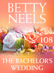 The Bachelor's Wedding (Mills & Boon M&B) (Betty Neels Collection, Book 108)