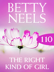 The Right Kind of Girl (Mills & Boon M&B) (Betty Neels Collection, Book 110)