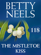 The Mistletoe Kiss (Mills & Boon M&B) (Betty Neels Collection, Book 118)