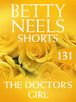 The Doctor's Girl (Mills & Boon M&B) (Betty Neels Collection, Book 131)