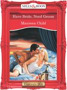Have Bride, Need Groom (Mills & Boon Vintage Desire)