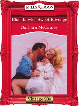 Blackhawk's Sweet Revenge (Mills & Boon Vintage Desire)