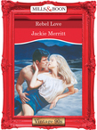 Rebel Love (Mills & Boon Vintage Desire)