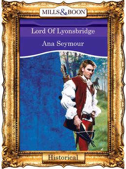 Lord Of Lyonsbridge (Mills & Boon Vintage 90s Modern)