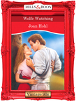 Wolfe Watching (Mills & Boon Vintage Desire)