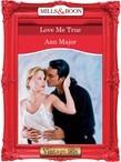 Love Me True (Mills & Boon Vintage Desire)