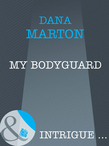 My Bodyguard (Mills & Boon Intrigue)