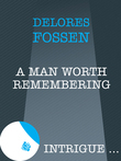 A Man Worth Remembering (Mills & Boon Intrigue)