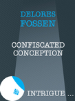 Confiscated Conception (Mills & Boon Intrigue)