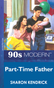 Part-Time Father (Mills & Boon Vintage 90s Modern)