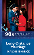 Long-Distance Marriage (Mills & Boon Vintage 90s Modern)