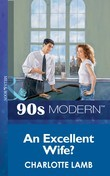 An Excellent Wife? (Mills & Boon Vintage 90s Modern)