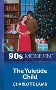 The Yuletide Child (Mills & Boon Vintage 90s Modern)