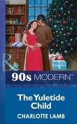 The Yuletide Child (Mills & Boon Vintage 90s Modern)