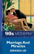 Marriage And Miracles (Mills & Boon Vintage 90s Modern)
