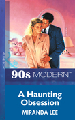 A Haunting Obsession (Mills & Boon Vintage 90s Modern)