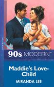 Maddie's Love-Child (Mills & Boon Vintage 90s Modern)