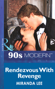 Rendezvous With Revenge (Mills & Boon Vintage 90s Modern)